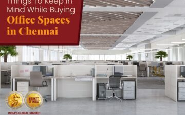 Things To Keep In Mind While Buying Office Space in Chennai