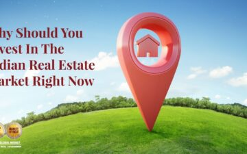 Why should You Invest in The Indian Real Estate Market Right Now